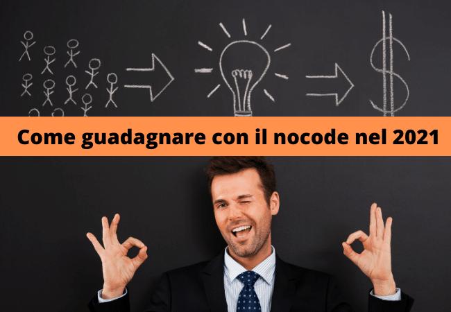come guadagnare online con il nocode nel 2021 nocode italia web app